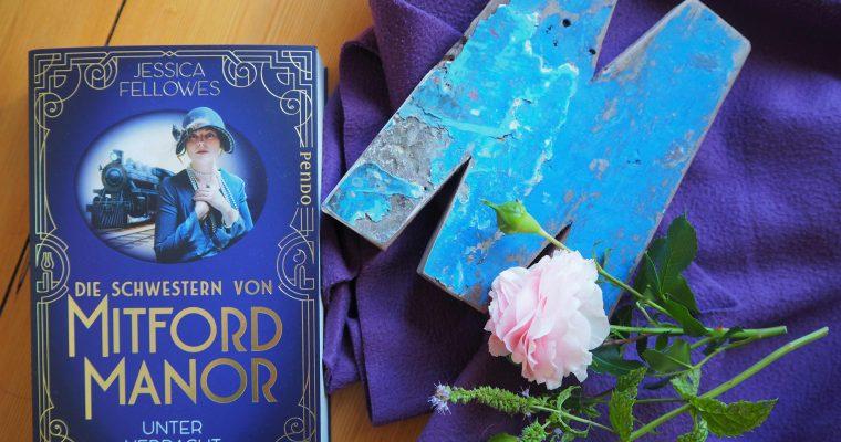 Buchrezension – Jessica Fellowes: Die Schwestern von Mitford Manor