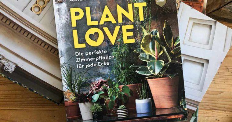 Plant Love – Die perfekte Zimmerpflanze für jede Ecke (Verlag Eugen Ulmer)